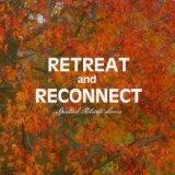 Retreat and Reconnect